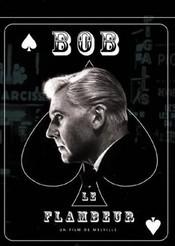 Subtitrare Bob le flambeur