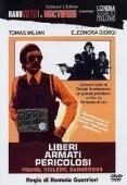 Subtitrare Liberi armati pericolosi (Young, Violent, Dangerou
