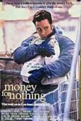 Vezi <br />						Money for Nothing  (1993)						 online subtitrat hd gratis.