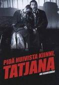 Subtitrare Pidä huivista kiinni, Tatjana