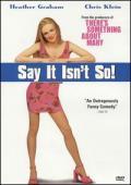 Vezi <br />Say It Isn't So (2001) online subtitrat hd gratis.