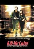Vezi <br />						Kill Me Later  (2001)						 online subtitrat hd gratis.