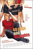 Vezi <br />						40 Days and 40 Nights (2002)						 online subtitrat hd gratis.