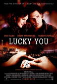Vezi <br />						Lucky You (2007)						 online subtitrat hd gratis.