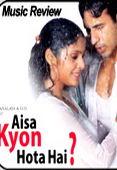 Trailer Aisa Kyon Hota Hain