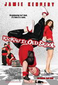 Vezi <br />						Kickin It Old Skool (2007)						 online subtitrat hd gratis.