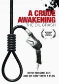 Trailer A Crude Awakening: The Oil Crash