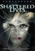 Vezi <br />Shattered Lives  (2009) online subtitrat hd gratis.