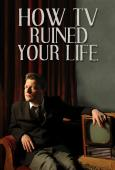Subtitrare How TV Ruined Your Life - Sezonul 1