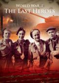 Subtitrare World War II: The Last Heroes - Sezonul 1
