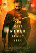 Subtitrare You Were Never Really Here