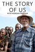 Subtitrare The Story of Us with Morgan Freeman - Sezonul 1