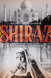 Subtitrare Shiraz (Shiraz: A Romance of India)