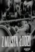 Subtitrare Z miasta Lodzi (From the City of Lodz)