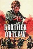 Subtitrare Brother Outlaw (Rimase uno solo e fu la morte per