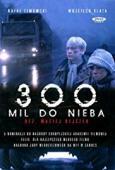 Subtitrare 300 Miles to Heaven (300 mil do nieba)