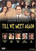 Trailer Till We Meet Again