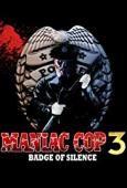 Subtitrare Maniac Cop 3: Badge of Silence