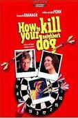 Subtitrare How To Kill Your Neighbor's Dog