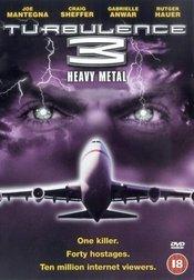 Subtitrare Turbulence 3: Heavy Metal