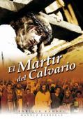 Subtitrare El mártir del Calvario (The Martyr of Calvary)