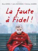 Subtitrare La faute à Fidel! (Blame It on Fidel!)