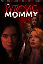 Film The Wrong Mommy