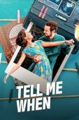 Film Tell Me When (Dime Cuándo Tú)
