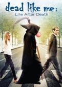 Trailer Dead Like Me: Life After Death