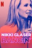 Subtitrare Nikki Glaser: Bangin'