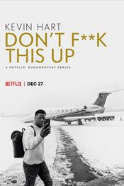 Subtitrare Kevin Hart: Don't F**k This Up - Sezonul 1