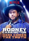 Subtitrare Rodney Carrington: Here Comes the Truth