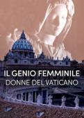 Subtitrare The Feminine Genius (Il Genio Femminile)
