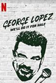 Subtitrare George Lopez: We'll Do It for Half