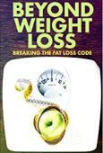 Subtitrare Beyond Weight Loss: Breaking the Fat Loss Code