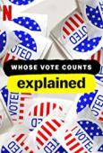Subtitrare Whose Vote Counts, Explained - Sezonul 1