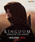 Subtitrare Kingdom: Ashin-jeon (Kingdom: Ashin of the North)