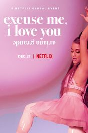Subtitrare  Ariana Grande: Excuse Me, I Love You