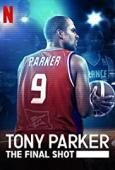 Subtitrare Tony Parker: The Final Shot