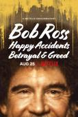 Film Bob Ross: Coincidențe fericite, trădare și lăcomie