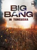 Subtitrare Big Bang in Tunguska (Das Rätsel von Tunguska)