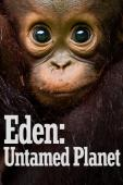 Subtitrare Eden: Untamed Planet - Sezonul 1