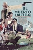 Subtitrare El muerto y ser feliz (The Dead Man and Being Happ