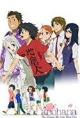 Subtitrare Anohana: The Flower We Saw That Day - Sezonul 1