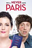 Subtitrare We'll Never Have Paris
