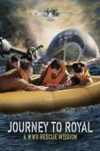 Subtitrare Journey to Royal: A WWII Rescue Mission