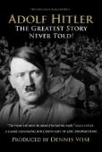 Subtitrare Adolf Hitler: The Greatest Story Never Told