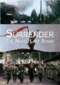 Subtitrare Surrender: The Nazis Last Stand
