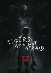 Subtitrare Tigers Are Not Afraid (Vuelven)