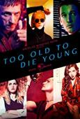Subtitrare Too Old To Die Young